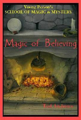 Magic of Believing: Young Person's School of Magic & Mystery Series Vol. 1 als Buch (gebunden)