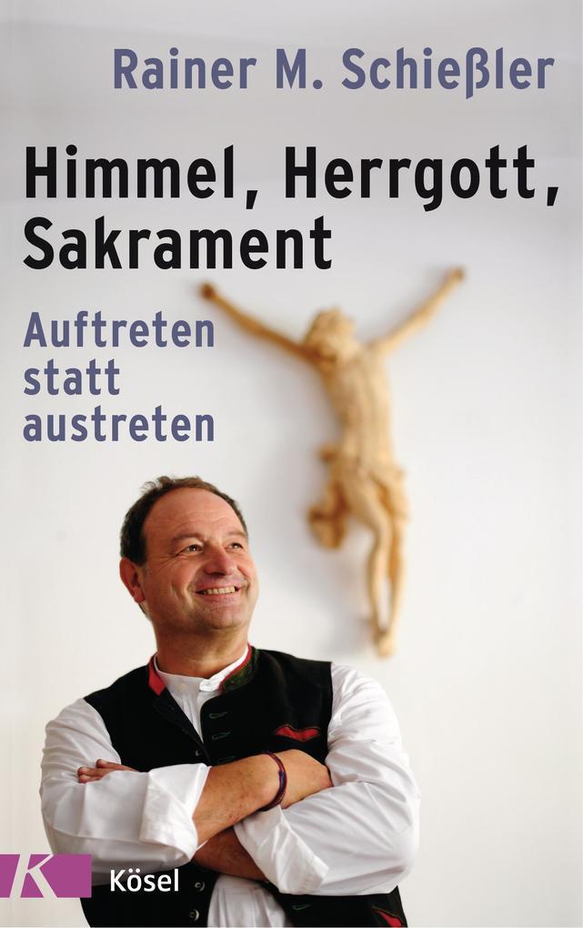 Himmel - Herrgott - Sakrament als eBook epub