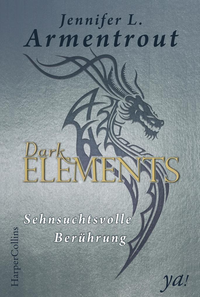Dark Elements 3 - Sehnsuchtsvolle Berührung als eBook epub