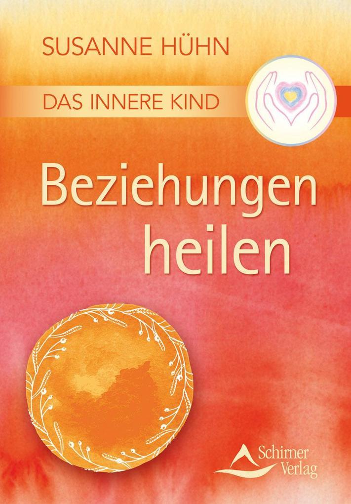 Das Innere Kind - Beziehungen heilen als Buch (kartoniert)