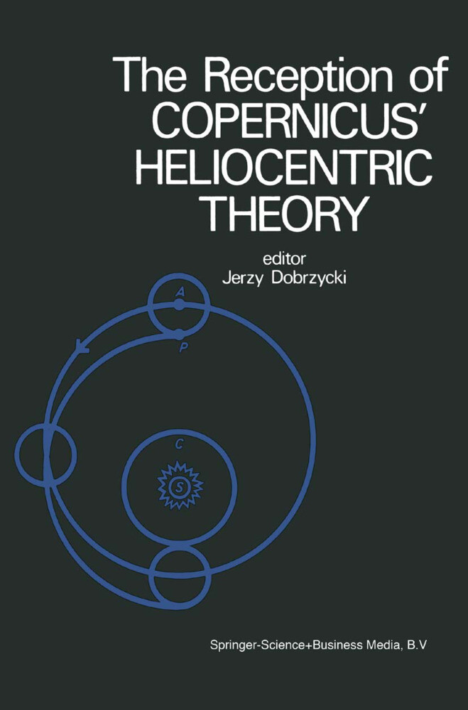 The Reception of Copernicus' Heliocentric Theory als Buch (gebunden)