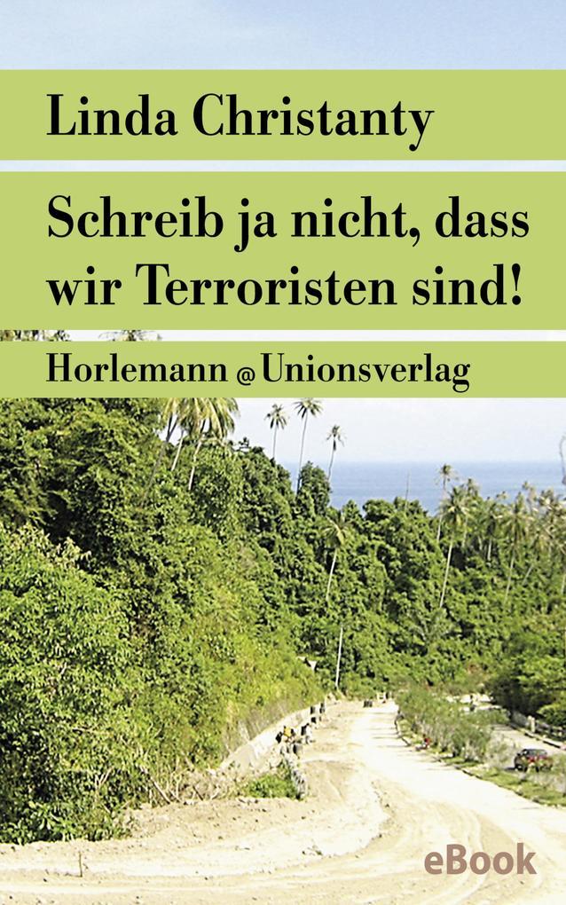 Schreib ja nicht, dass wir Terroristen sind! als eBook epub