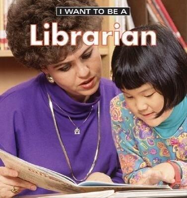 I Want to Be a Librarian als Buch (gebunden)