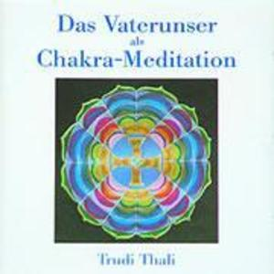 Das Vaterunser als Chakra-Meditation. CD als Hörbuch CD