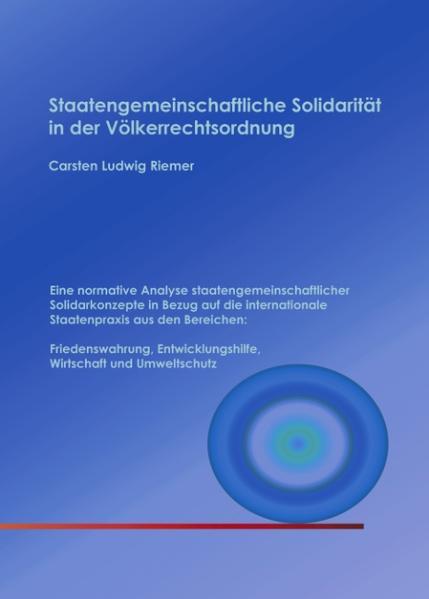 Staatengemeinschaftliche Solidarität in der Völkerrechtsordnung als Buch (gebunden)