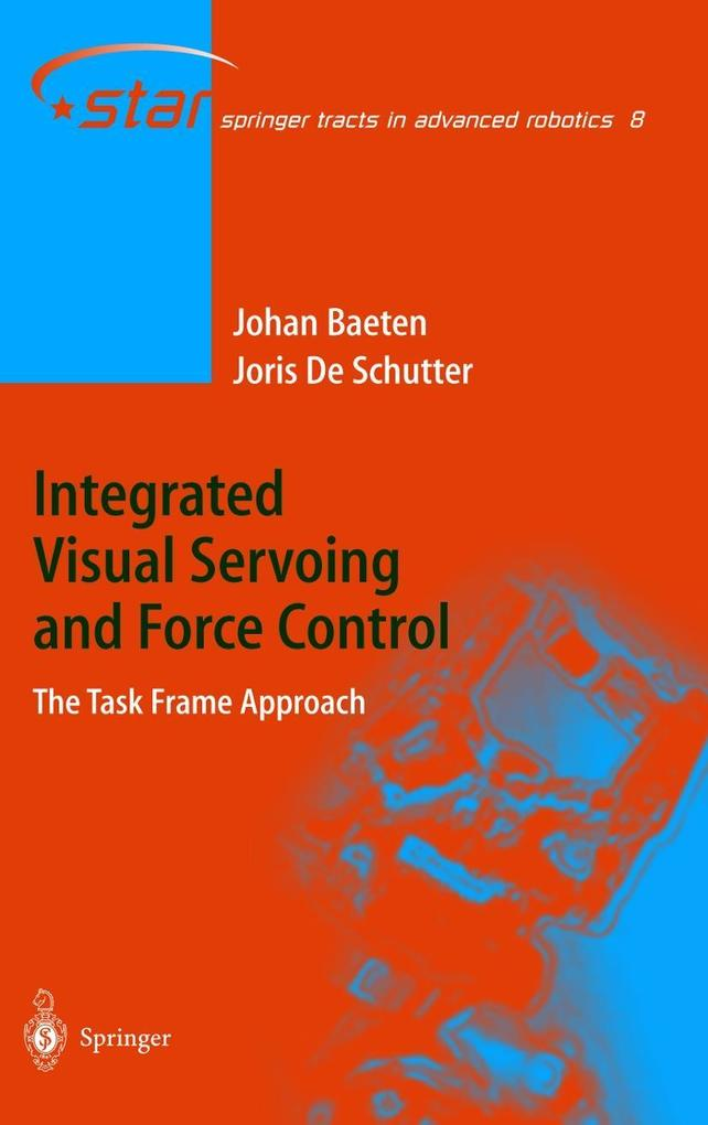 Integrated Visual Servoing and Force Control als Buch (gebunden)