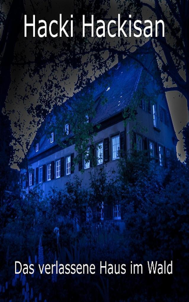 Das verlassene Haus im Wald als eBook epub