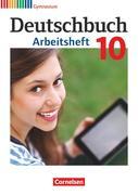 Deutschbuch Gymnasium 10. Schuljahr - Allgemeine Ausgabe - Arbeitsheft mit Lösungen