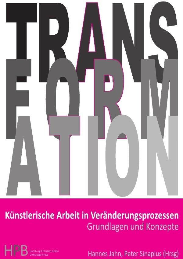 Künstlerische Arbeit in Veränderungsprozessen als Buch (kartoniert)