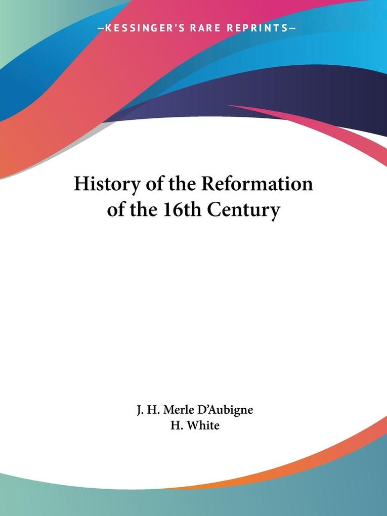 History of the Reformation of the 16th Century als Taschenbuch