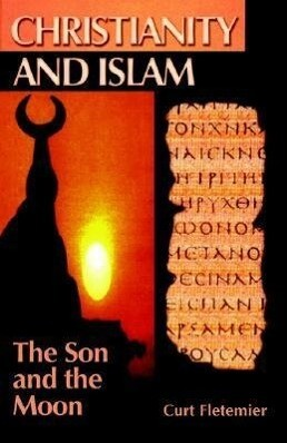Christianity and Islam: The Son and the Moon als Taschenbuch