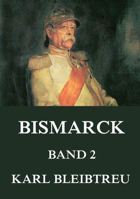 Bismarck - Ein Weltroman, Band 2 als Buch (kartoniert)