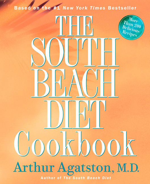The South Beach Diet Cookbook: More Than 200 Delicious Recipies That Fit the Nation's Top Diet als Buch (gebunden)
