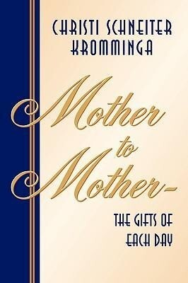 Mother to Mother-The Gifts of Each Day als Taschenbuch