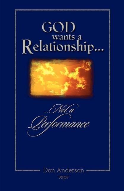 God Wants A Relationship Not A Performance als Taschenbuch