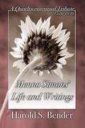 Menno Simons' Life and Writings: A Quadricentennial Tribute 1536-1936