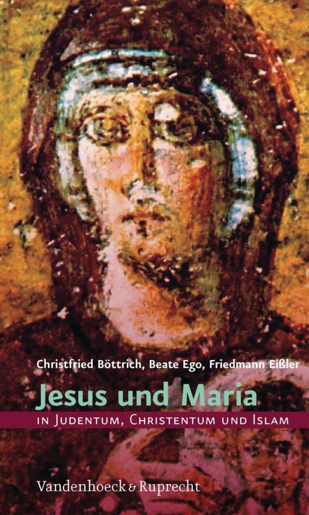 Jesus und Maria in Judentum, Christentum und Islam als eBook pdf