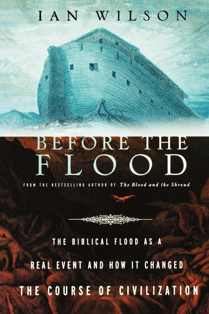 Before the Flood: The Biblical Flood as a Real Event and How It Changed the Course of Civilization als Buch (gebunden)