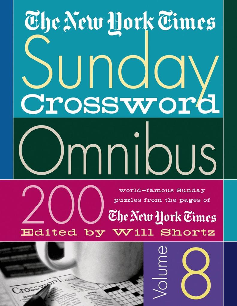 The New York Times Sunday Crossword Omnibus: 200 World-Famous Sunday Puzzles from the Pages of the New York Times als Taschenbuch