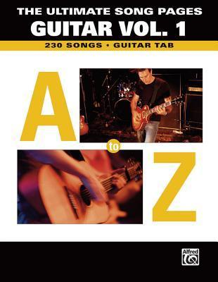 The Ultimate Song Pages - Guitar, Volume 1: A to Z: 230 Songs als Taschenbuch