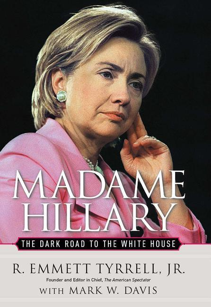 Madame Hillary: The Dark Road to the White House als Buch (gebunden)