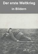 Der erste Weltkrieg in Bildern