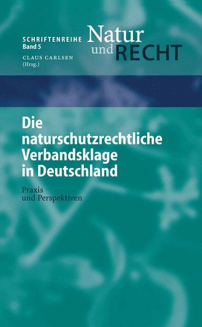 Die naturschutzrechtliche Verbandsklage in Deutschland als Buch (kartoniert)