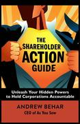 The Shareholder Action Guide: How to Tell CEOs What to Do