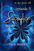 Sacrifice - Arrow (Book 3-Episode 5)