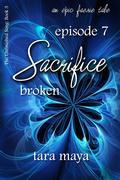 Sacrifice - Broken (Book 3-Episode 7)
