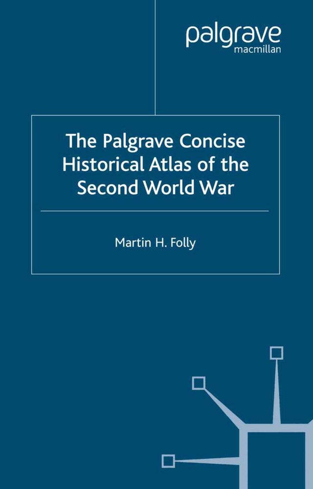 The Palgrave Concise Historical Atlas of World War II als Buch (gebunden)