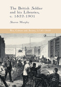 The British Soldier and his Libraries, c. 1822-1901