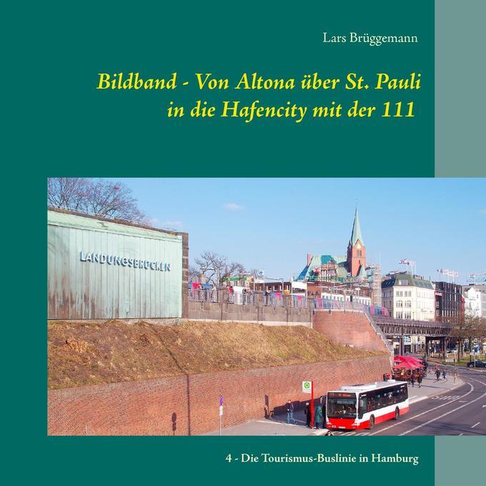 Bildband - Von Altona über St. Pauli in die Hafencity mit der 111 als Buch (kartoniert)