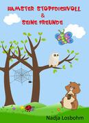 Hamster Stopfdichvoll & seine Freunde