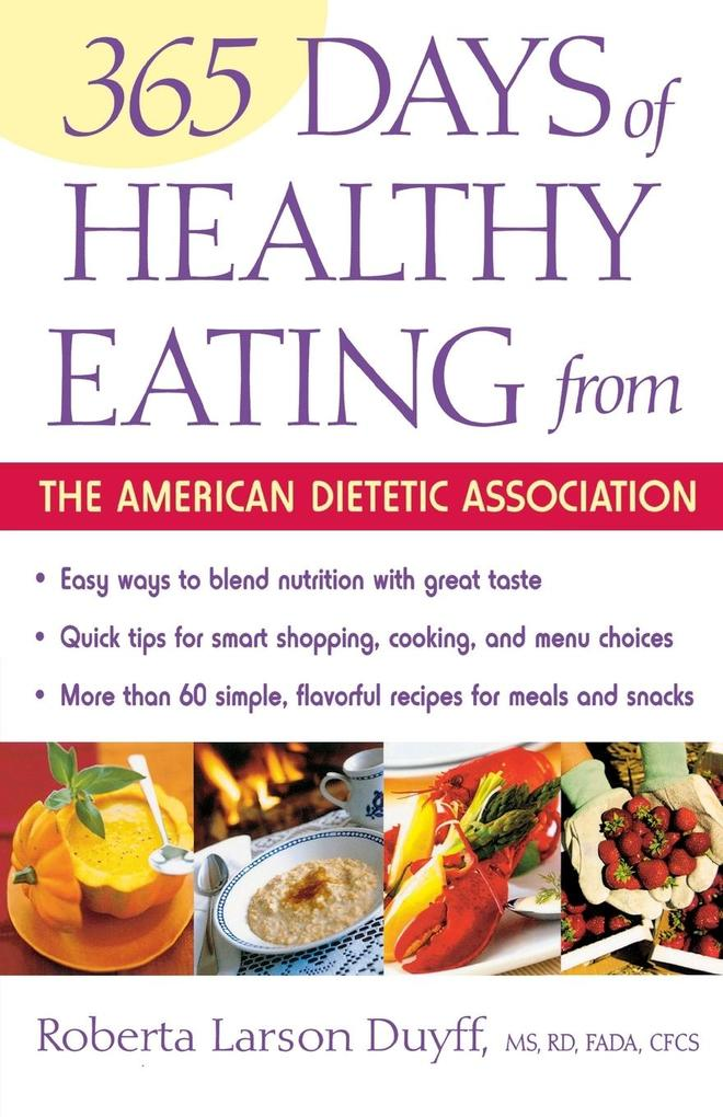 365 Days of Healthy Eating from the American Dietetic Association als Taschenbuch