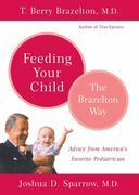 Feeding Your Child - The Brazelton Way