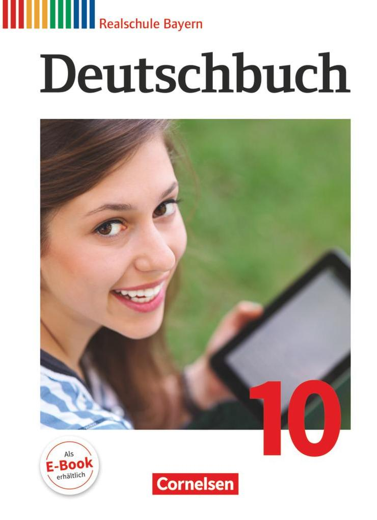 Deutschbuch 10. Jahrgangsstufe - Realschule Bayern - Schülerbuch als Buch (gebunden)