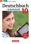 Deutschbuch 10. Jahrgangsstufe - Realschule Bayern - Arbeitsheft mit Lösungen