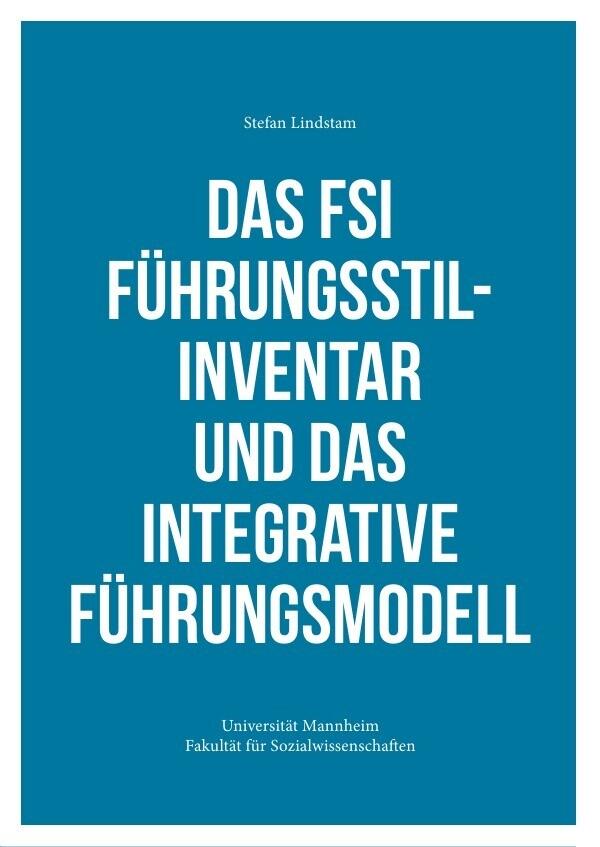 Das FSI Führungsstilinventar und das Integrative Führungsmodell als Buch (kartoniert)