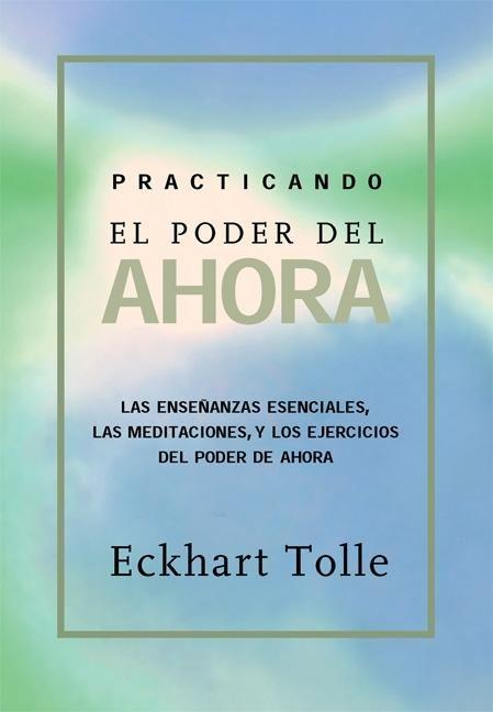Practicando El Poder de Ahora: Practicing the Power of Now, Spanish-Language Edition als Taschenbuch