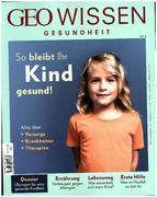 GEO Wissen Gesundheit 3/2016 So bleibt ihr Kind gesund