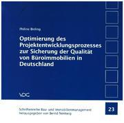 Optimierung des Projektentwicklungsprozesses zur Sicherung der Qualität von Büroimmobilien in Deutschland