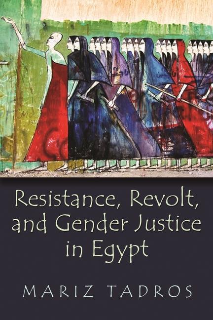 Resistance, Revolt, and Gender Justice in Egypt als Taschenbuch