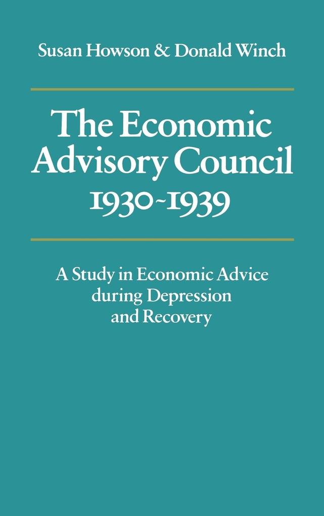 The Economic Advisory Council, 1930 1939 als Buch (gebunden)