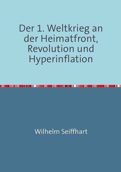 Der 1. Weltkrieg an der Heimatfront,Revolution und Hyperinflation als Buch (kartoniert)