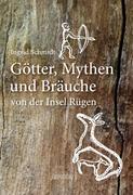 Götter, Mythen und Bräuche von der Insel Rügen