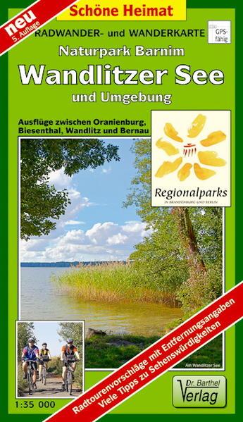 Naturpark Barnim, Wandlitzsee und Umgebung 1 : 35 000. Radwander- und Wanderkarte als Blätter und Karten
