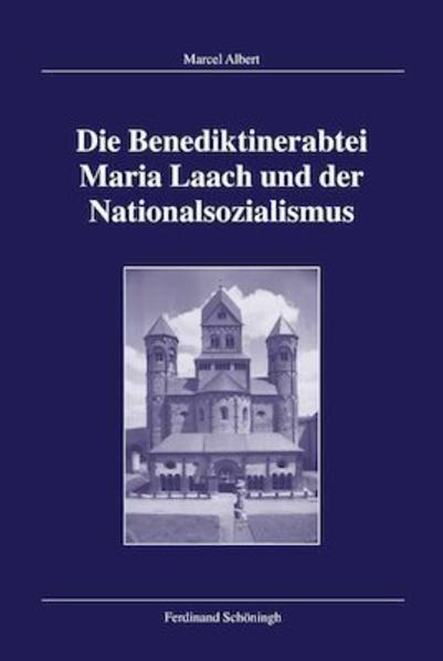 Die Benediktinerabtei Maria Laach und der Nationalsozialismus als Buch (gebunden)