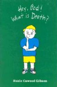 Hey, God! What Is Death? als Buch (gebunden)
