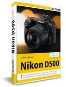 Nikon D500 - Für bessere Fotos von Anfang an